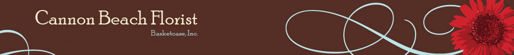 Cannon Beach Florist - Basketcase, Inc. - Destination Wedding Consultant Conveniently Located Downtown Cannon Beach